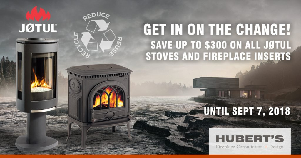 $300 Jotul Rebate Changeout Program at Hubert's Fireplace Consultation + Design in Ottawa, Ontario