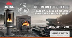 $300 Jotul Rebate Changeout Program at Hubert's Fireplace Consultation + Design in Ottawa, Ontario